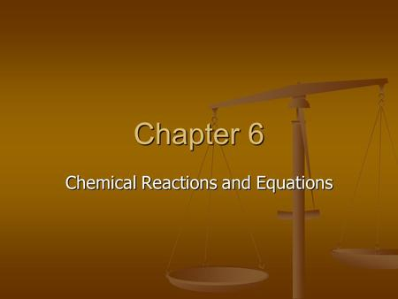 Chapter 6 Chemical Reactions and Equations. Chemical Reactions The process in which 1 or more substances are converted into new substances The process.