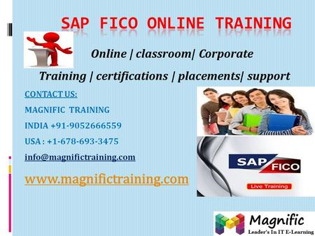 Online | classroom| Corporate Training | certifications | placements| support CONTACT US: MAGNIFIC TRAINING INDIA +91-9052666559 USA : +1-678-693-3475.