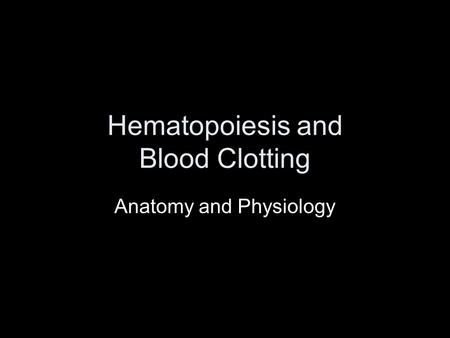 Hematopoiesis and Blood Clotting