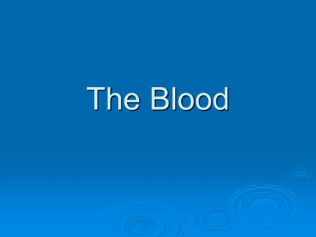 The Blood. Characteristics  Part of cardiovascular system  Functions Transportation (plasma & RBCs) Transportation (plasma & RBCs) Protection (WBCs)