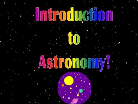 Astrology is the belief that the location of the stars and planets on the day you were born determines your personality and your life. Astronomy is the.