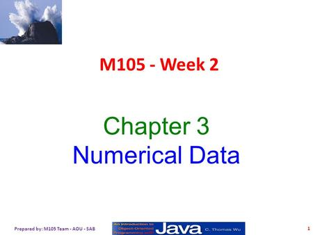 M105 - Week 2 Chapter 3 Numerical Data 1 Prepared by: M105 Team - AOU - SAB.