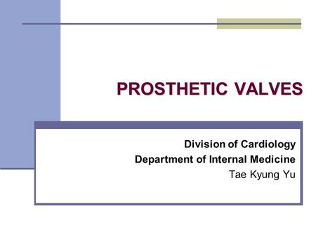 Division of Cardiology Department of Internal Medicine Tae Kyung Yu
