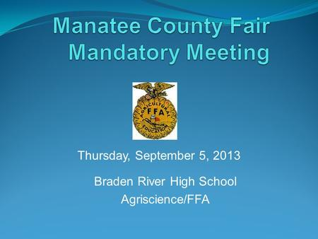 Braden River High School Agriscience/FFA Thursday, September 5, 2013.