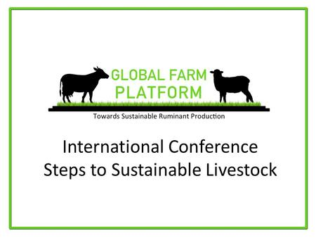 International Conference Steps to Sustainable Livestock.