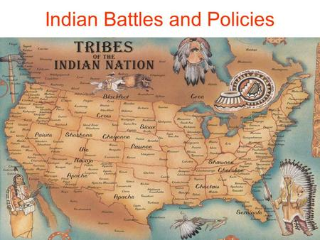 Indian Battles and Policies. Native American Timeline Chart (for our class) 1.Treaty of Fort Laramie (1868) 2.Battle of Little Bighorn (1876) 3.Dawes.