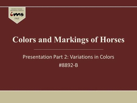 Colors and Markings of Horses Presentation Part 2: Variations in Colors #8892-B.