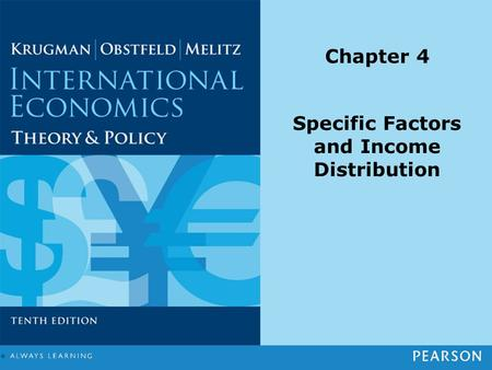 Chapter 4 Specific Factors and Income Distribution.