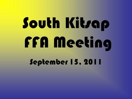 South Kitsap FFA Meeting September 15, 2011. Old Business Horse Judging Kitsap County Fair Scones for SKHS staff.