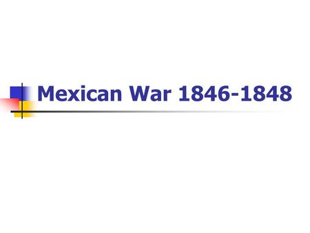 Mexican War 1846-1848. Causes of the Mexican War The Texas Revolution Manifest Destiny Texas Annexation by the United States Boundary dispute between.