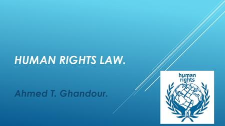 HUMAN RIGHTS LAW. Ahmed T. Ghandour.. CHAPTER 7. REGIONAL CO-OPERATION ON HUMAN RIGHTS ELSEWHERE.