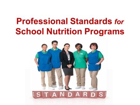 Professional Standards for School Nutrition Programs.