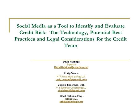 Social Media as a Tool to Identify and Evaluate Credit Risk: The Technology, Potential Best Practices and Legal Considerations for the Credit Team David.
