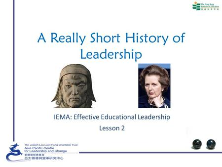 A Really Short History of Leadership IEMA: Effective Educational Leadership Lesson 2.