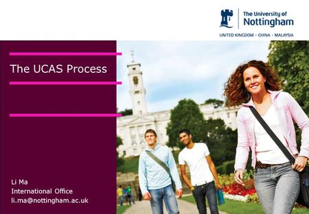 The UCAS Process Li Ma International Office
