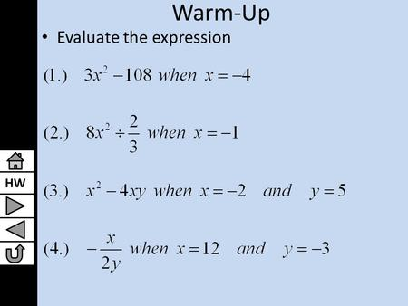 HW Warm-Up Evaluate the expression. HW Lesson 9.1: Solving Quadratic Equations by Finding Square Roots Algebra I.