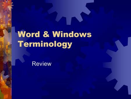 Word & Windows Terminology Review. 1. Provides one-click access to common commands you use frequently. In the Business Lab some of the commands you will.