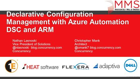 Declarative Configuration Management with Azure Automation DSC and ARM Nathan Lasnoski Vice President of blog.concurrency.com Concurrency.