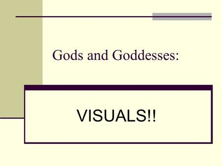Gods and Goddesses: VISUALS!!. Zeus (Jupiter) Poseidon (Neptune)