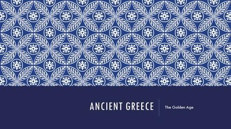 ANCIENT GREECE The Golden Age. LEGACIES OF GREECE -polis Language Philosophy  Great thinkers Politics & political ideas  Democracy Art & architecture.