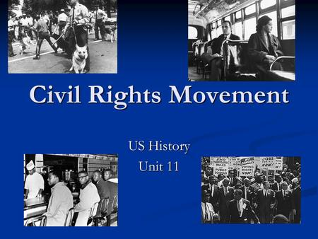 Civil Rights Movement US History Unit 11. How did television impact the Civil Rights Movement? Civil Rights activists used the media to bring their issues.