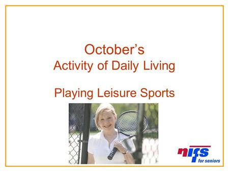 October's Activity of Daily Living Playing Leisure Sports.