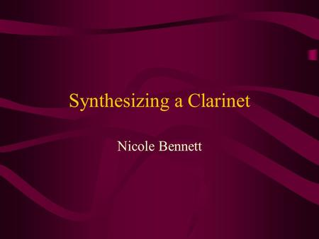 Synthesizing a Clarinet Nicole Bennett. Overview  Frequency modulation  Using FM to model instrument signals  Generating envelopes  Producing a clarinet.