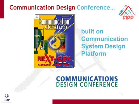 Built on Communication System Design Platform Communication Design Conference…