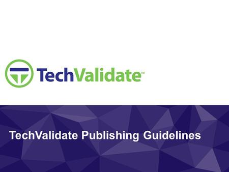 + TechValidate Publishing Guidelines. Overview Page Here is an overview of the results of your project.
