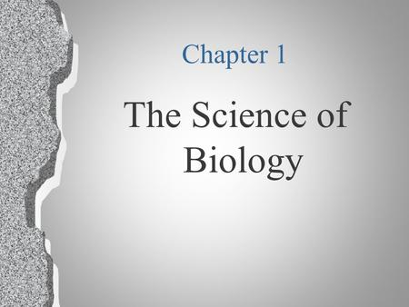 Chapter 1 The Science of Biology l 1.1 What is Science? What is Biology?