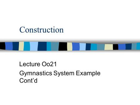 Construction Lecture Oo21 Gymnastics System Example Cont'd.
