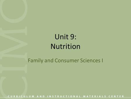 Unit 9: Nutrition Family and Consumer Sciences I.