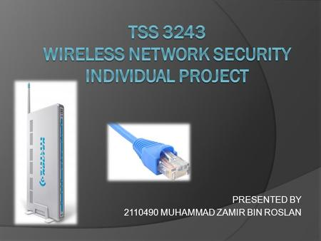 PRESENTED BY 2110490 MUHAMMAD ZAMIR BIN ROSLAN. What Is a Wireless Gateway?  The wireless gateway is a device that allows a computer and other Internet-enabled.