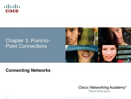 © 2007 – 2010, Cisco Systems, Inc. All rights reserved. Cisco Public ITE PC v4.1 Chapter 4 1 Chapter 3: Point-to- Point Connections Connecting Networks.