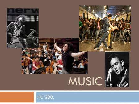 MUSIC HU 300.. Any questions before we get started? Looking ahead…