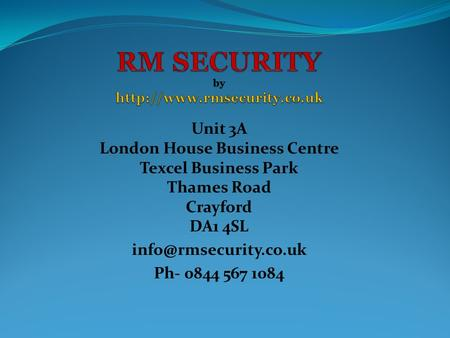 Unit 3A London House Business Centre Texcel Business Park Thames Road Crayford DA1 4SL Ph- 0844­ 567 1084.