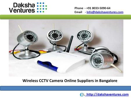 Phone - +91 8033-5090-64  - Wireless CCTV Camera Online Suppliers in Bangalore