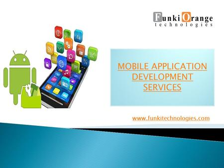 MOBILE APPLICATION DEVELOPMENT SERVICES www.funkitechnologies.com.