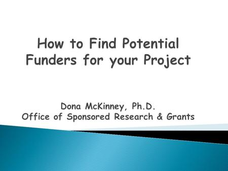 Finding grant opportunities and information about possible funders is an ongoing project for any grant seeker. There are dozens of resources and some.