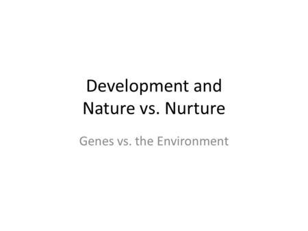 Forget Nature Versus Nurture. Nature Has Won