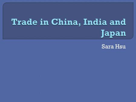 Sara Hsu.  Adam Smith (1776) & David Ricardo (1826): stressed free trade  Heckscher Ohlin: states that countries will import products whose factors.
