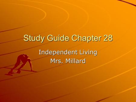 Study Guide Chapter 28 Independent Living Mrs. Millard.