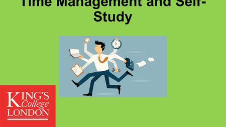 Time Management and Self- Study. Your aim 18 hours of self-study a week.