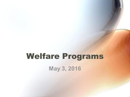 Welfare Programs May 3, 2016. TANF Temporary Assistance for Needy Families (TANF) is a federal block grant program that provides temporary financial assistance.