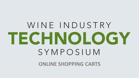 ONLINE SHOPPING CARTS. Wine Business Monthly would like to thank the following partners and sponsors: