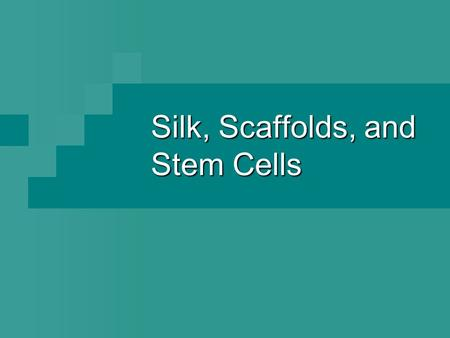 Silk, Scaffolds, and Stem Cells. Need for Ligament Tissue Engineering Knee ligaments cannot self repair High injury rate, especially the anterior cruciate.