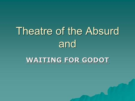 absurdism in waiting for godot This feature is not available right now please try again later.