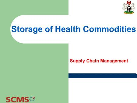 Storage of Health Commodities Supply Chain Management.