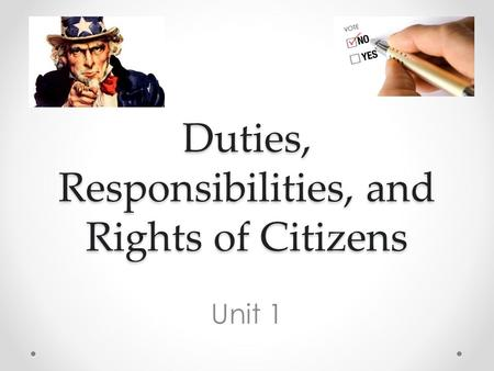 Duties, Responsibilities, and Rights of Citizens Unit 1.