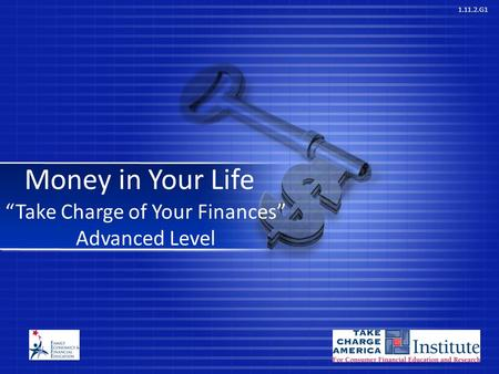 "1.11.2.G1 Money in Your Life ""Take Charge of Your Finances"" Advanced Level."